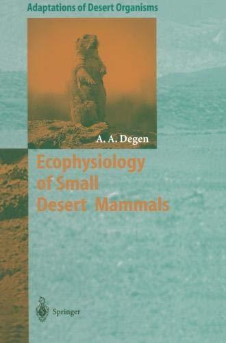Ecophysiology of Small Desert Mammals (Adaptations of Desert -