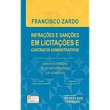 Infrações e sanções em licitações e contratos administrativos: com as alterações da lei anticorrupção ( Lei 12.846/2013)