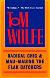 Radical Chic and Mau-Mauing the Flak Catchers, Tom Wolfe, 0553380621