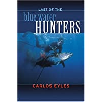 The Last of the Blue Water Hunters