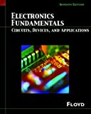 Electronics Fundamentals: Circuits, Devices, And Applications