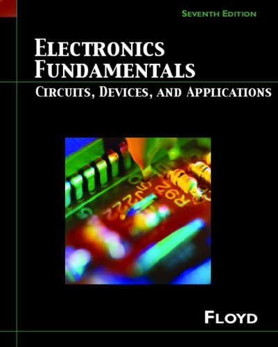 Electronics Fundamentals: Circuits, Devices and Applications (7th Edition) (Floyd Electronics Fundamentals Series)