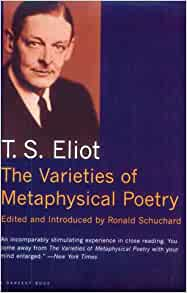 t.s. eliot metaphysical poets essays The metaphysical poets ts eliot summary  this essay was originally a review in the london times literary supplement (october 20, 1921) of the book metaphysical lyrics and poems of the seventeenth century.