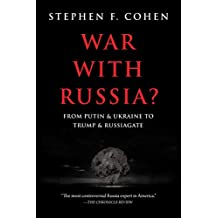 War with Russia?: From Putin & Ukraine To Trump & Russiagate