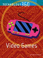 Video Games (Technology 360) Kevin Hile