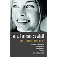 Sure I Believe! - So What?: Studies in Practical Christianity - Based on the Book of James
