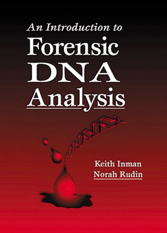 An Introduction to Forensic DNA Analysis, First Edition
