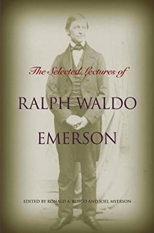 The Selected Lectures of Ralph Waldo Emerson (Emerson Essays And Lectures)