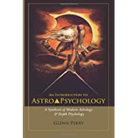 An Introduction to AstroPsychology: A Synthesis of Modern Astrology & Depth Psychology