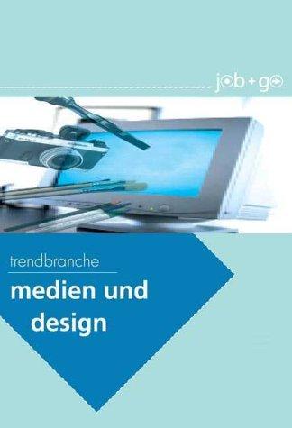 Trendbranche Medien und Design