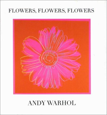 - Flowers, Flowers, Flowers (Andy Warhol Series)