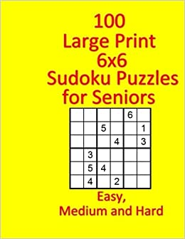 photograph relating to 6x6 Sudoku Printable called 100 Huge Print 6x6 Sudoku Puzzles for Seniors: Very simple, Medium