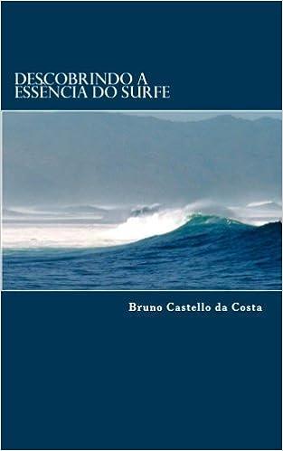 Descobrindo a Essência do Surfe (Portuguese Edition): Bruno ...
