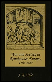 War and Society in Renaissance Europe, 1450-1620