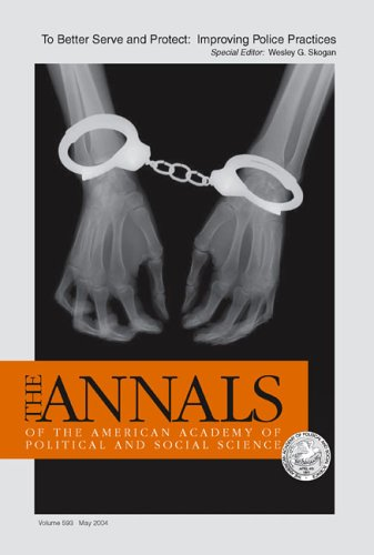 To Better Serve and Protect: Improving Police Practices (The ANNALS of the American Academy of Political and Social Scie