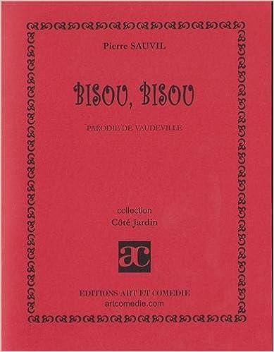 Ebooks - audio - téléchargement gratuit Bisou, bisou: parodie de vaudeville ePub by Pierre Sauvil