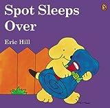 Spot Sleeps Over, Eric Hill, 0142401684