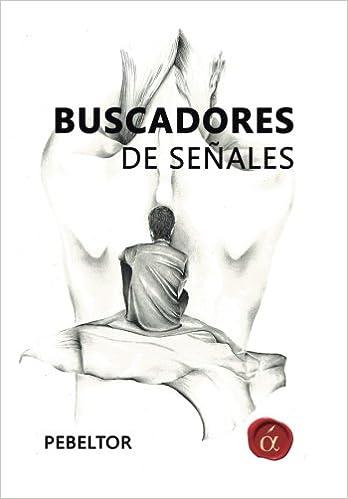 Buscadores de senales (Spanish Edition): Pedro Belmonte ...