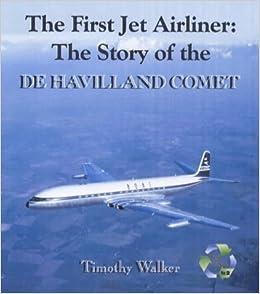 The First Jet Airliner: The Story Of The De Havilland Comet por Scott Henderson