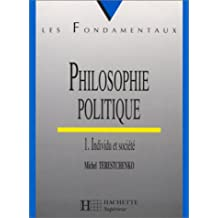 PHILOSOPHIE POLITIQUE T01 INDIVIDU ET SOCIETE