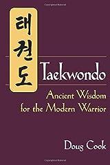 Taekwondo: Ancient Wisdom for the Modern Warrior Kindle Edition