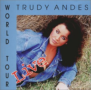 Trudy Andes ''World Tour Live''