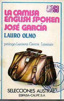LA CAMISA / ENGLISH SPOKEN / JOSÉ GARCÍA. Pról. de Luciano ...