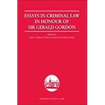 Essays in Criminal Law in Honour of Sir Gerald Gordon (Edinburgh Studies in Law EUP Book 8)