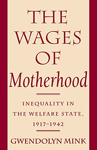 The Wages of Motherhood: Inequality in the Welfare State, 1917-1942