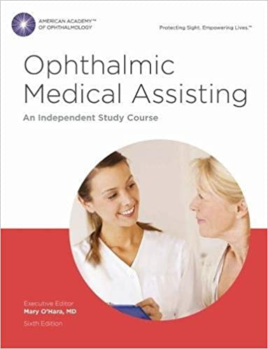 Amazon Com Ophthalmic Medical Assisting An Independent Study Course Sixth Edition Print Textbook 9781615258581 American Academy Of Ophthalmology Mary A O Hara Md Books
