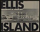 Ellis Island, Wilton S. Tifft and Thomas Dunne, 0393054438