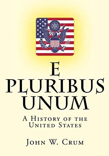 E Pluribus Unum: A History of the United States (E Pluribus Unum)