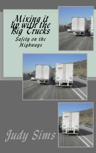 Mixing it up with the Big Trucks: Safety on the Highways
