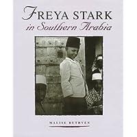 Freya Stark in Southern Arabia