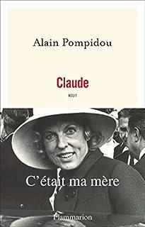 Claude : c'était ma mère, Pompidou, Alain