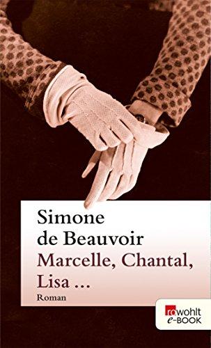 Manual Marcelle, Chantal, Lisa    : Ein Roman in Erzählungen
