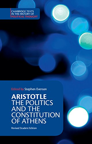 Aristotle: The Politics and the Constitution of Athens (Cambridge Texts in the History of Political Thought)