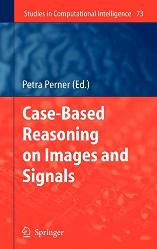 Case-Based Reasoning on Images and Signals (Studies in Computational Intelligence)
