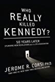 Who Really Killed Kennedy?: 50 Years Later: Stunning New Revelations About the JFK Assassination