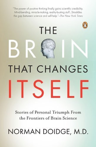 The Brain That Changes Itself by Doidge, Norman. (Penguin Books,2007) [Paperback]