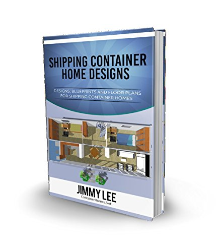 Pdf Home Designs and Floor Plans For Shipping Container Homes: A Book Filled with Designs and Floor Plans for Container Home Construction