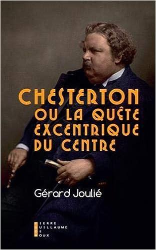 Couverture Chesterton ou la quête excentrique du centre