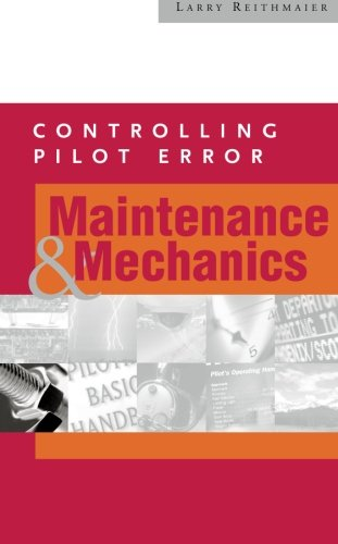 Controlling Pilot Error: Maintenance & Mechanics