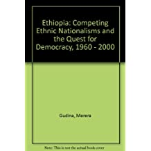 Ethiopia: Competing Ethnic Nationalisms and the Quest for Democracy, 1960 - 2000