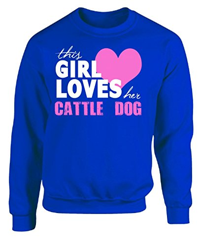 This Girl Loves Her Cattle Dog - Adult Sweatshirt 3XL Royal ()