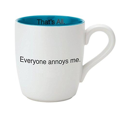 Santa Barbara Design Studio Everyone Annoys Me That's All Ceramic Mug, White/Blue (Contemporary Coffee Mugs)
