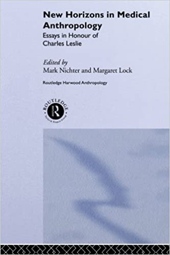 new horizons in medical anthropology essays in honour of charles  new horizons in medical anthropology essays in honour of charles leslie theory and practice in medicalanthropology 1st edition