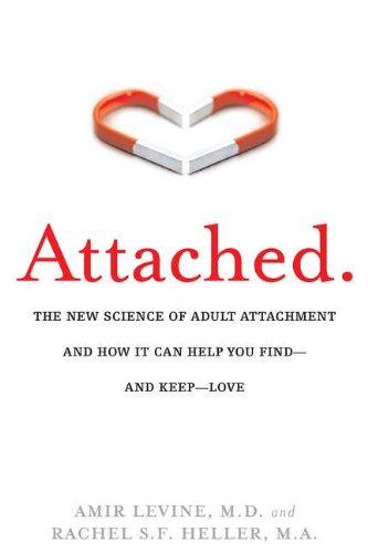 Attached: The New Science of Adult Attachment and How It Can Help YouFind?and Keep?Love by Brand: Tarcher