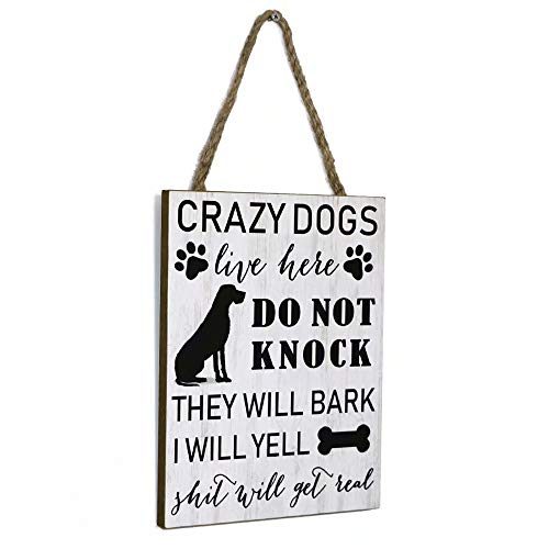 SANY DAYO HOME Crazy Dogs Live Here Do Not Knock They Will Bark I Will Yell 11 x 8 inches Funny Wood Plaque Dog Signs