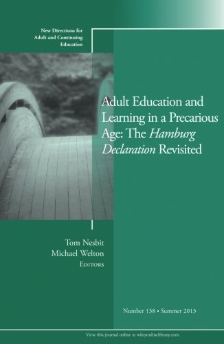 Adult Education and Learning in a Precarious Age: The Hamburg Declaration Revisited: New Directions for Adult and Continuing Education, Number 138